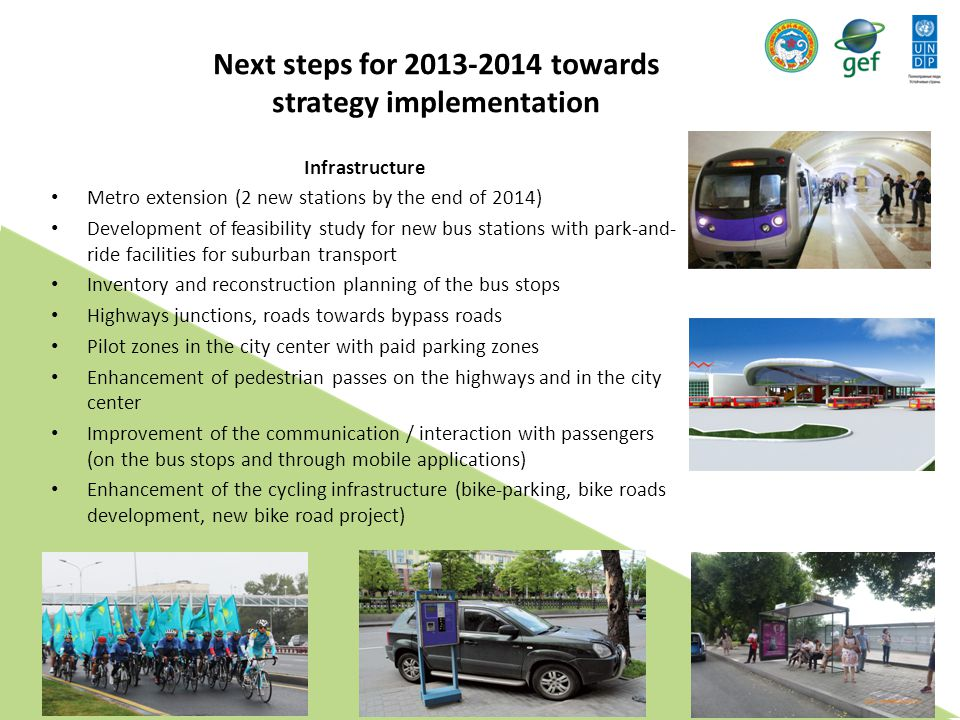 Next steps for 2013-2014 towards strategy implementation Infrastructure Metro extension (2 new stations by the end of 2014) Development of feasibility
