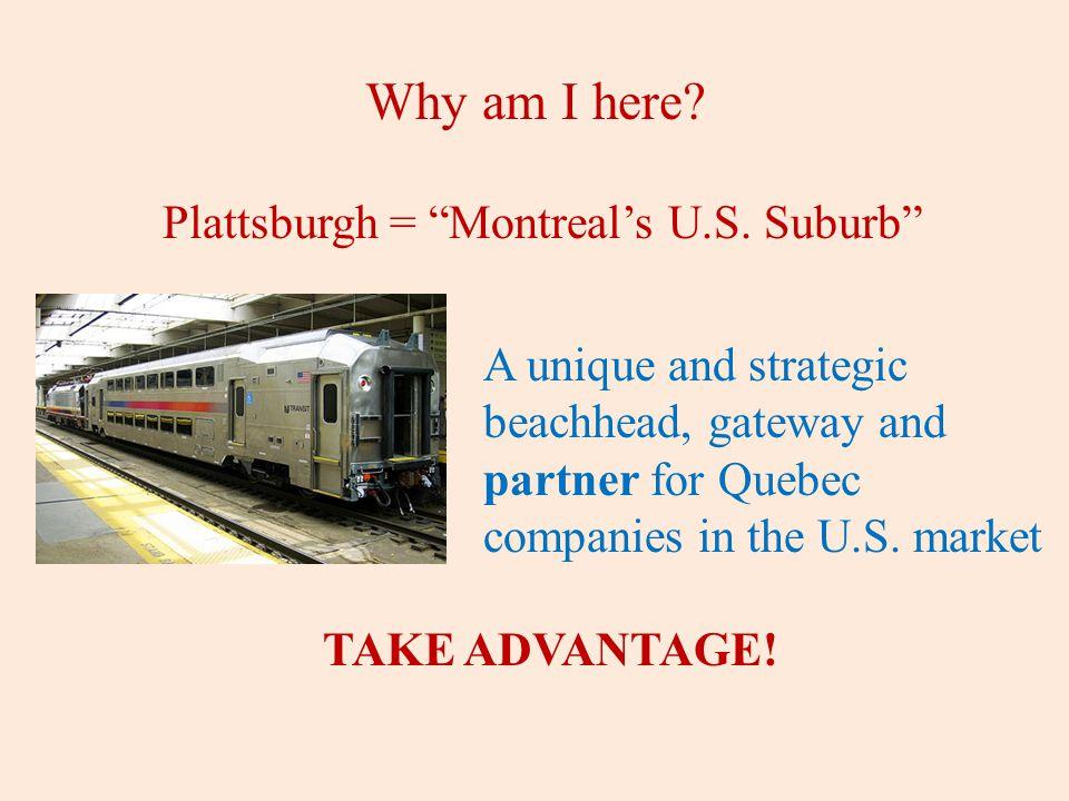 Why am I here. Plattsburgh = Montreal's U.S.