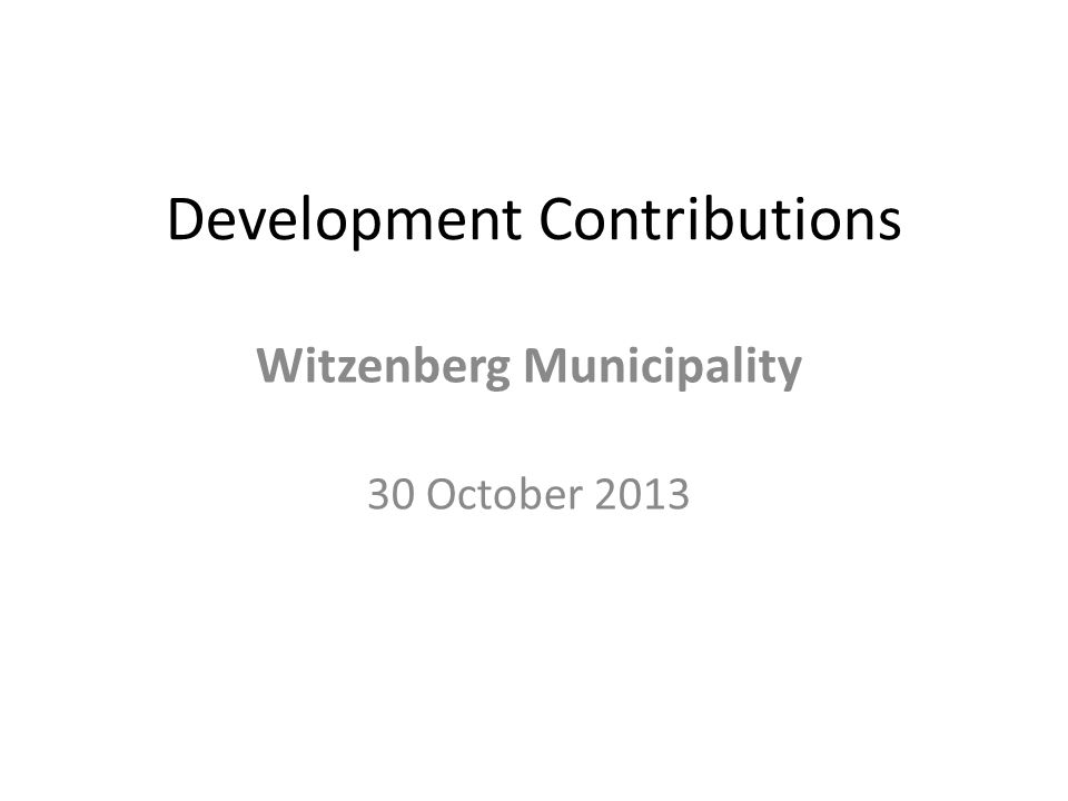 Development Contributions Witzenberg Municipality 30 October 2013