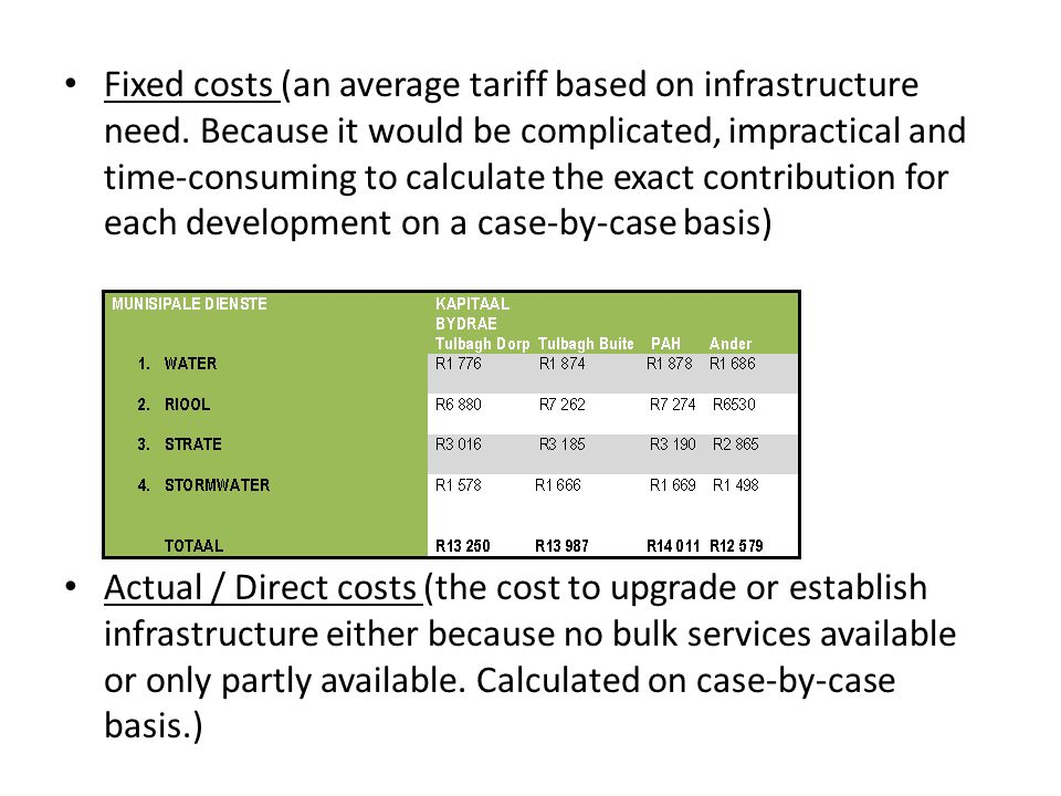 Fixed costs (an average tariff based on infrastructure need.