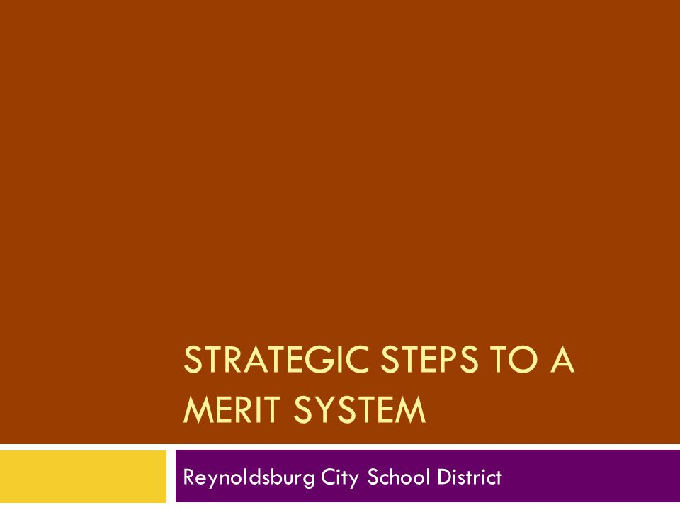 STRATEGIC STEPS TO A MERIT SYSTEM Reynoldsburg City School District