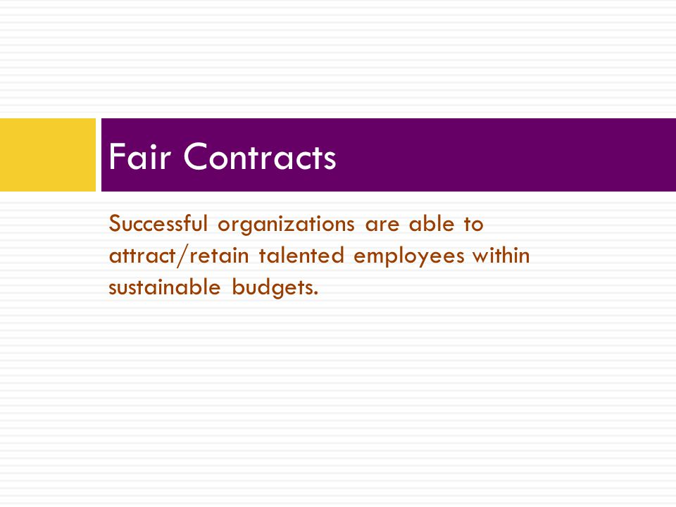 Successful organizations are able to attract/retain talented employees within sustainable budgets.
