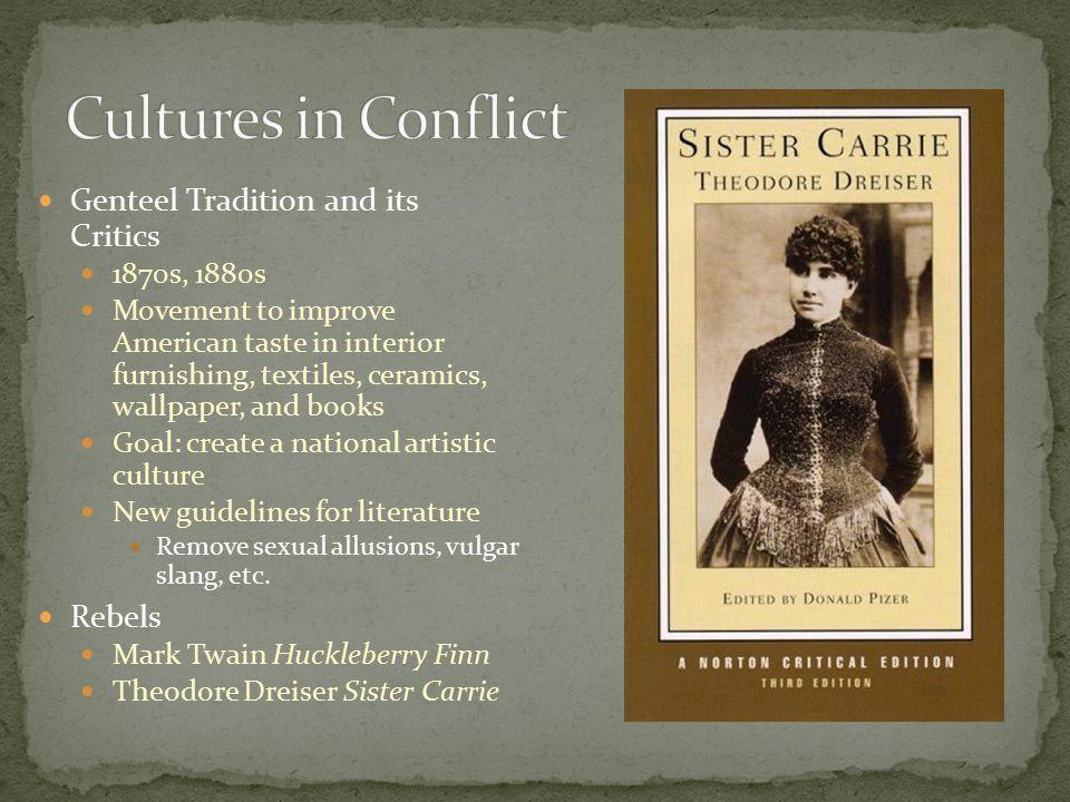 Genteel Tradition and its Critics 1870s, 1880s Movement to improve American taste in interior furnishing, textiles, ceramics, wallpaper, and books Goa