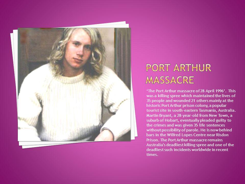 'The Port Arthur massacre of 28 April 1996'.