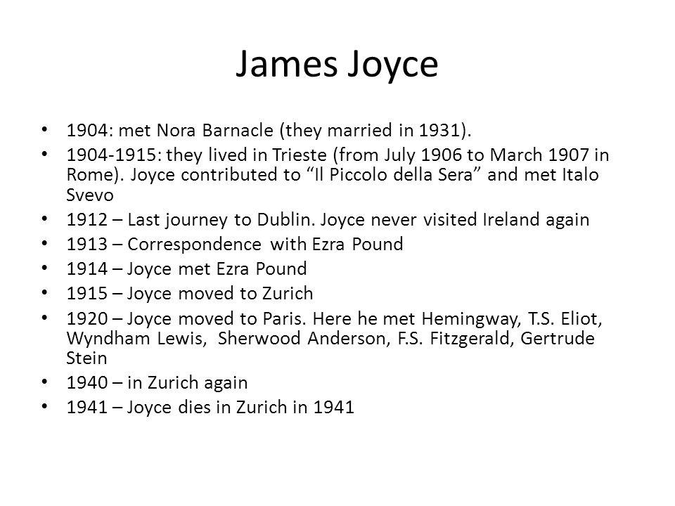 James Joyce 1904: met Nora Barnacle (they married in 1931).
