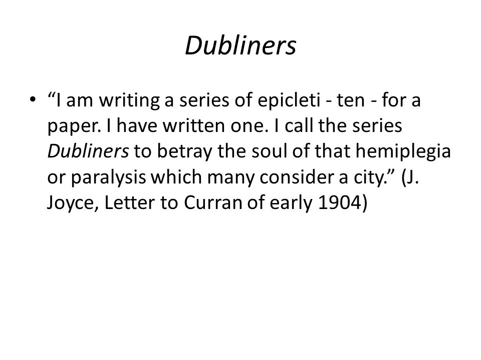 Dubliners I am writing a series of epicleti - ten - for a paper.