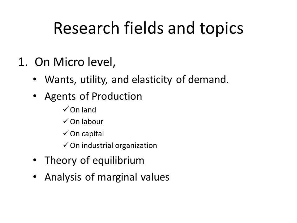 Research fields and topics 2.On a wider Micro level, Distribution of the national labour Labour income Profits of capital Rent on land