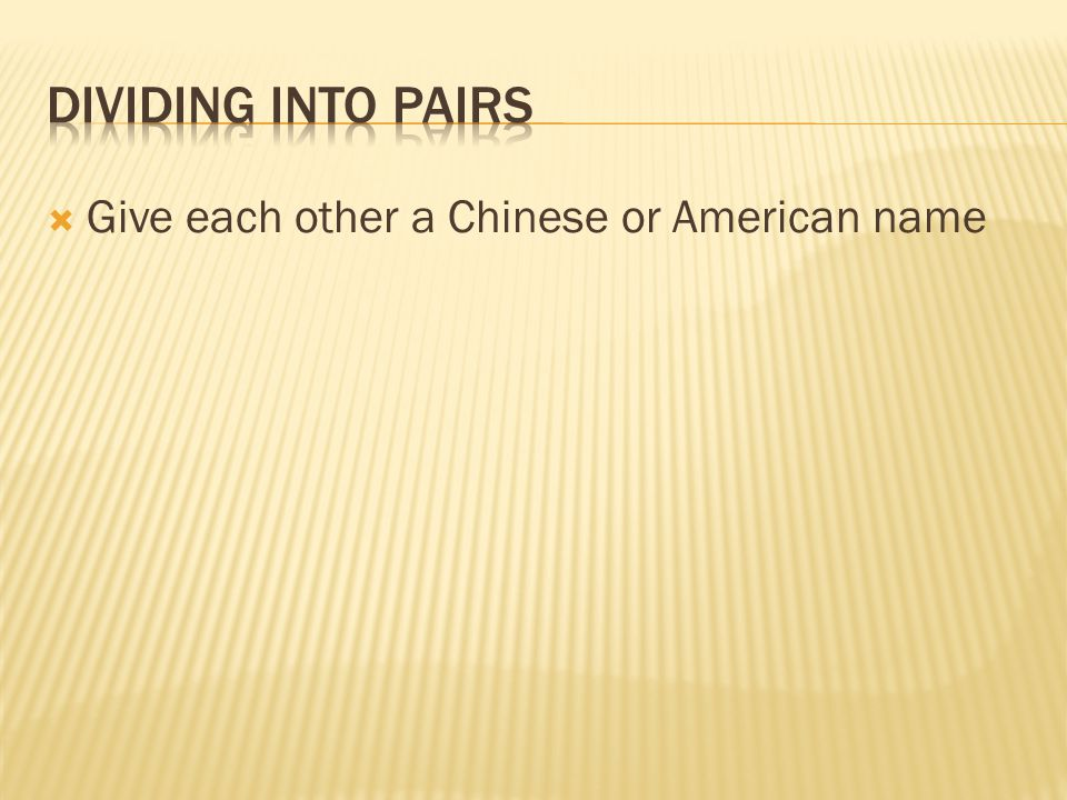  Give each other a Chinese or American name
