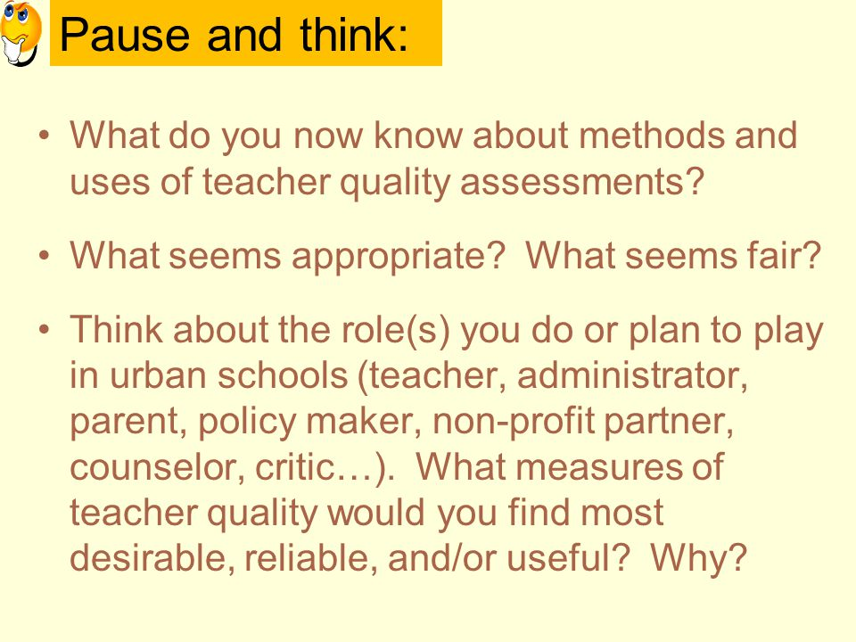 What do you now know about methods and uses of teacher quality assessments.