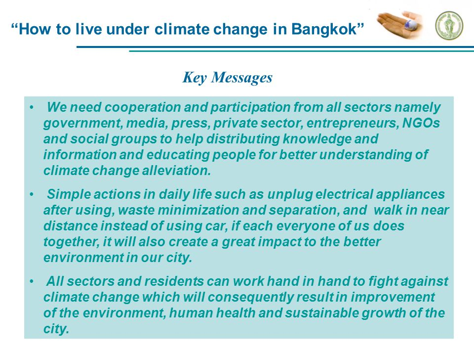 """How to live under climate change in Bangkok"" We need cooperation and participation from all sectors namely government, media, press, private sector,"