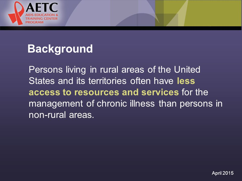 Background Persons living in rural areas of the United States and its territories often have less access to resources and services for the management of chronic illness than persons in non-rural areas.