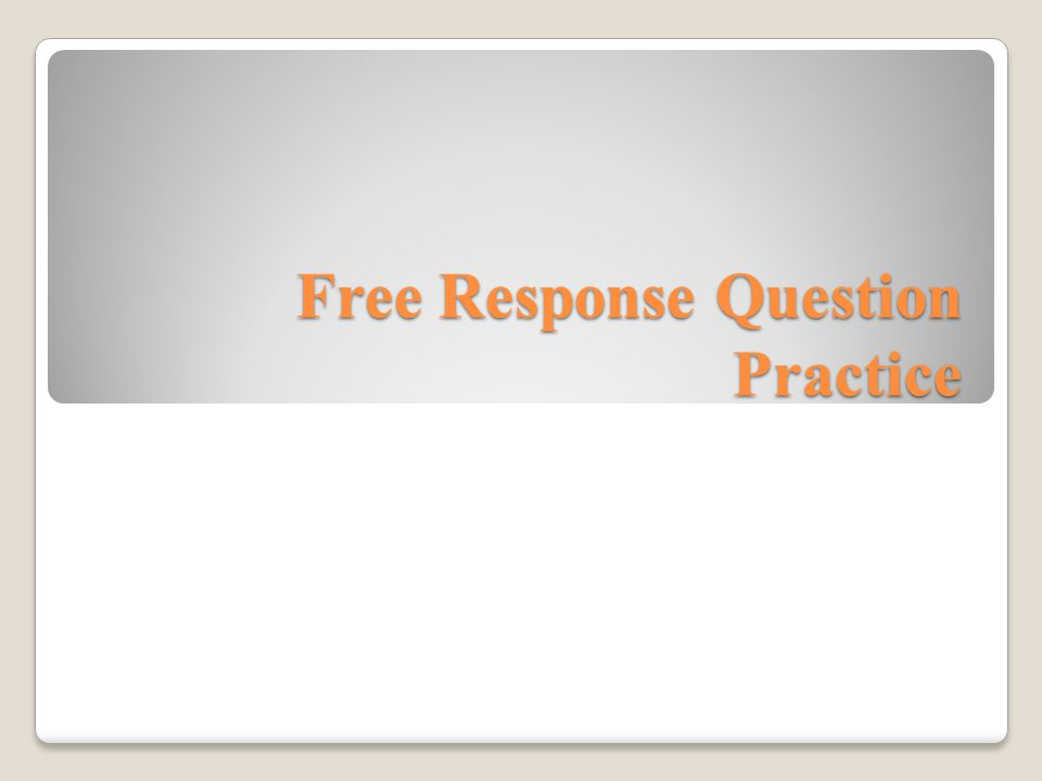 Free Response Question Practice