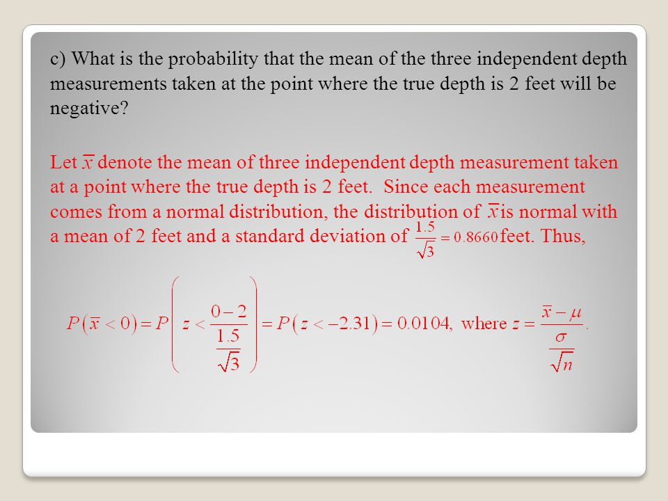 c) What is the probability that the mean of the three independent depth measurements taken at the point where the true depth is 2 feet will be negativ
