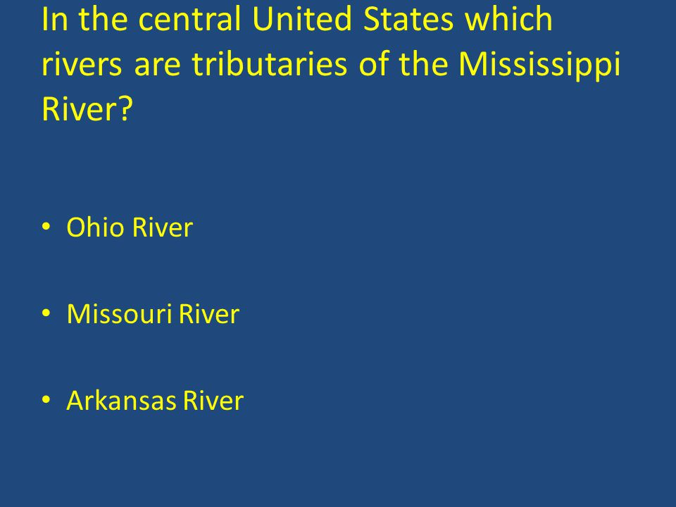 In the central United States which rivers are tributaries of the Mississippi River.