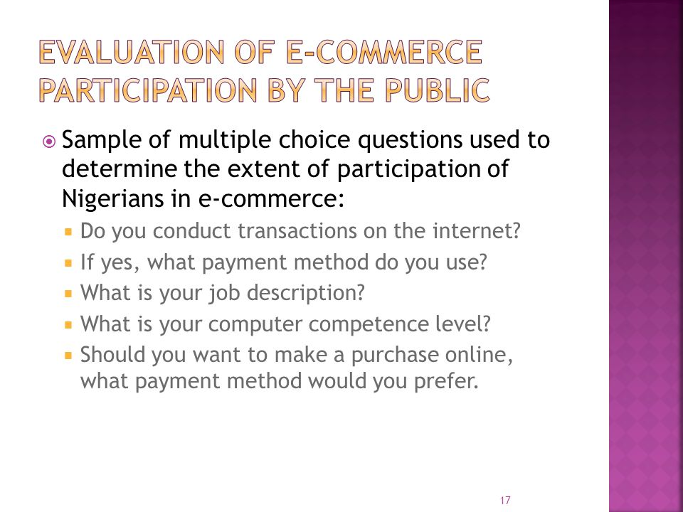  Sample of multiple choice questions used to determine the extent of participation of Nigerians in e-commerce:  Do you conduct transactions on the i