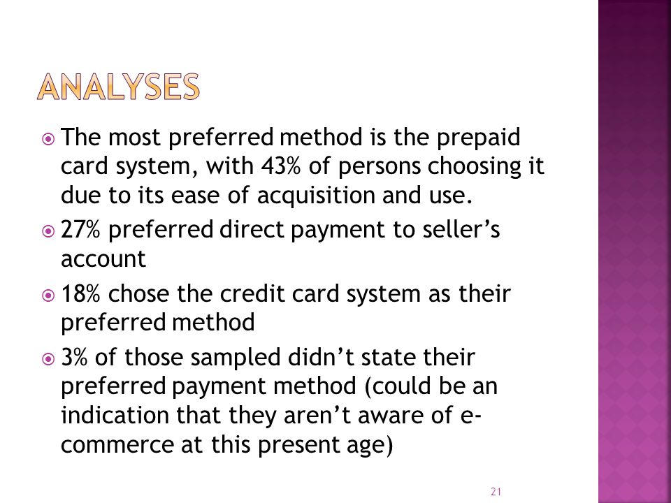  The most preferred method is the prepaid card system, with 43% of persons choosing it due to its ease of acquisition and use.  27% preferred direct