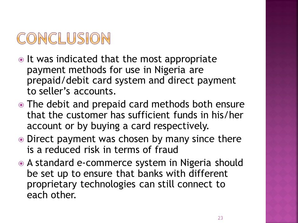  It was indicated that the most appropriate payment methods for use in Nigeria are prepaid/debit card system and direct payment to seller's accounts.
