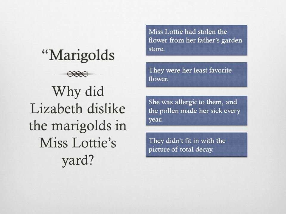 Marigolds What cultural context is revealed in the following passage.