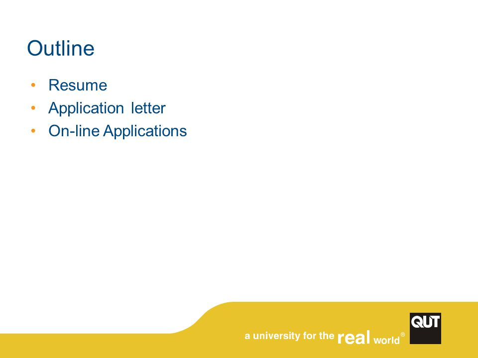 Outline Resume Application letter On-line Applications