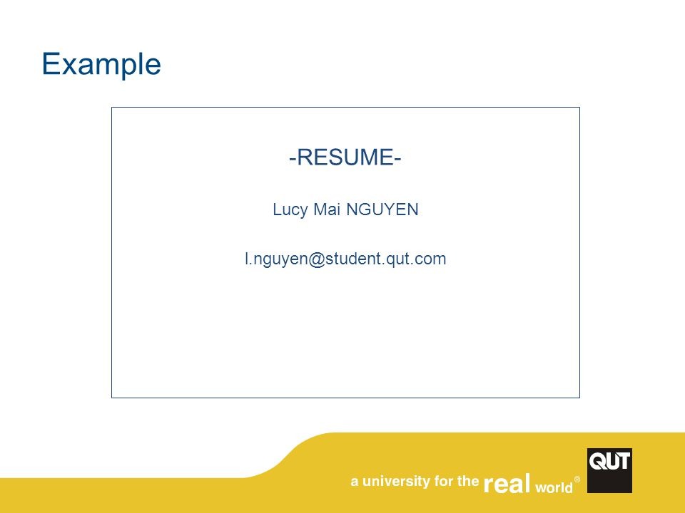 Example -RESUME- Lucy Mai NGUYEN l.nguyen@student.qut.com