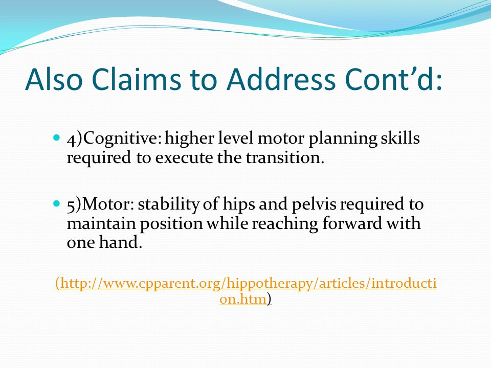 4)Cognitive: higher level motor planning skills required to execute the transition.