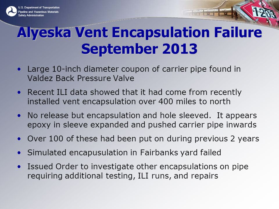 U.S. Department of Transportation Pipeline and Hazardous Materials Safety Administration Alyeska Vent Encapsulation Failure September 2013 Large 10-in