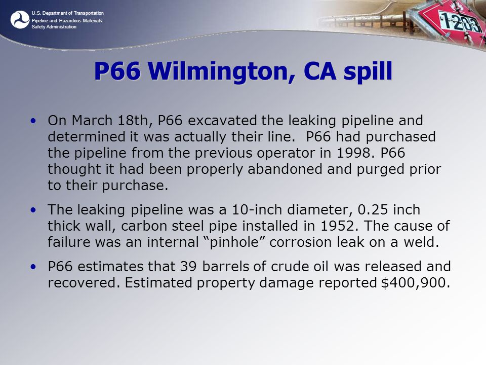 U.S. Department of Transportation Pipeline and Hazardous Materials Safety Administration P66 Wilmington, CA spill On March 18th, P66 excavated the lea