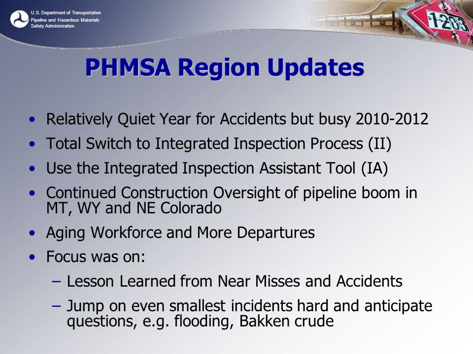 U.S. Department of Transportation Pipeline and Hazardous Materials Safety Administration PHMSA Region Updates Relatively Quiet Year for Accidents but