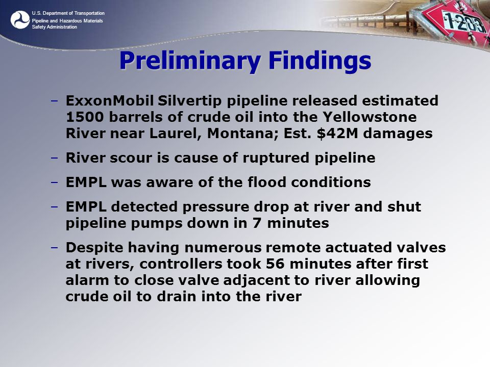 U.S. Department of Transportation Pipeline and Hazardous Materials Safety Administration Preliminary Findings –ExxonMobil Silvertip pipeline released