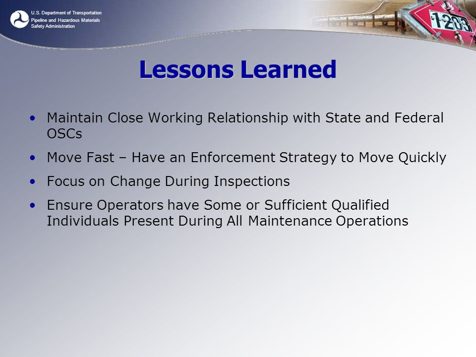U.S. Department of Transportation Pipeline and Hazardous Materials Safety Administration Lessons Learned Maintain Close Working Relationship with Stat