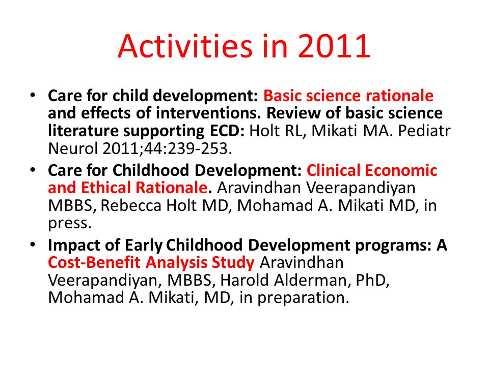 Activities in 2011 Care for child development: Basic science rationale and effects of interventions.