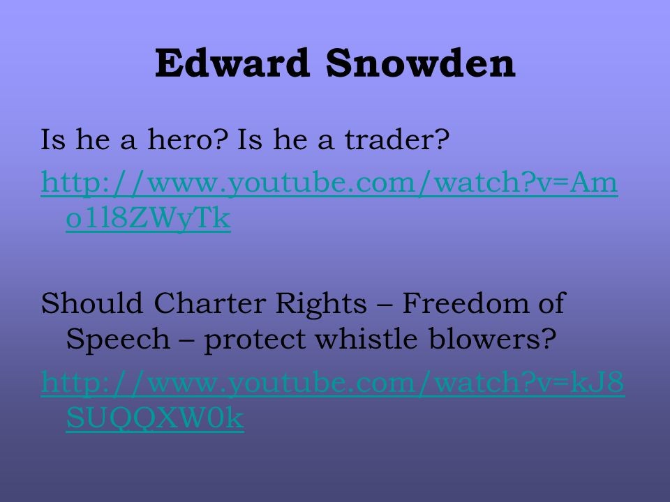 Edward Snowden Is he a hero. Is he a trader.
