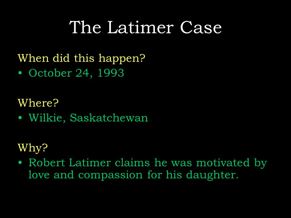The Latimer Case When did this happen. October 24, 1993 Where.