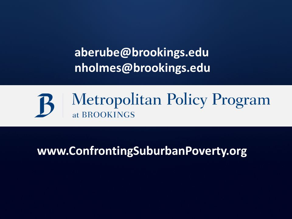www.ConfrontingSuburbanPoverty.org aberube@brookings.edu nholmes@brookings.edu