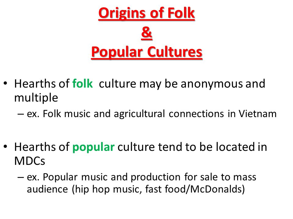 ISSUE #1 Where do Folk and Popular Cultures Originate and Diffuse?