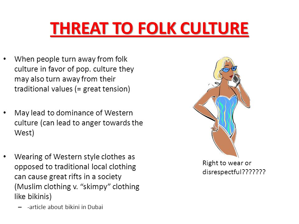 MAJOR PROBLEMS IT CAUSES… THREAT TO FOLK CULTURENEGATIVE ENVIRONMENTAL IMPACT POP CULTURE FOLK CULTURE