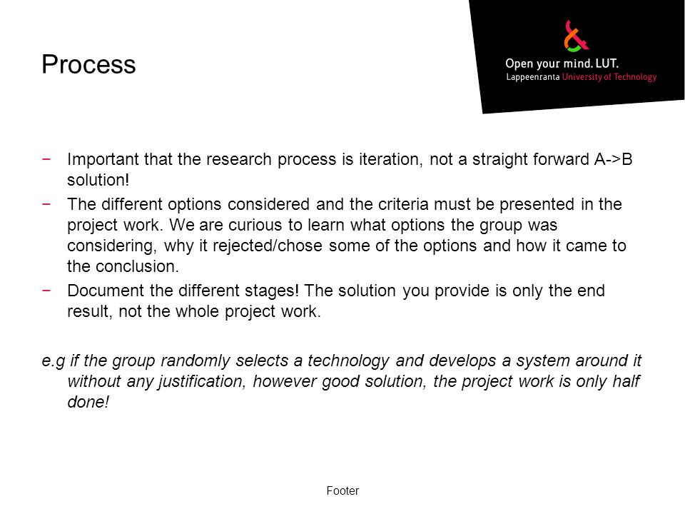 Process −Important that the research process is iteration, not a straight forward A->B solution.