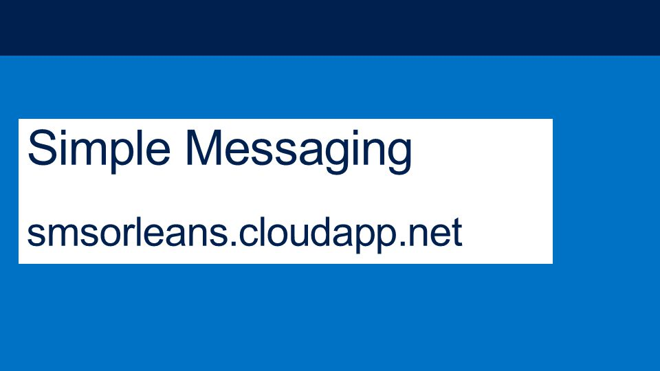 Simple Messaging smsorleans.cloudapp.net