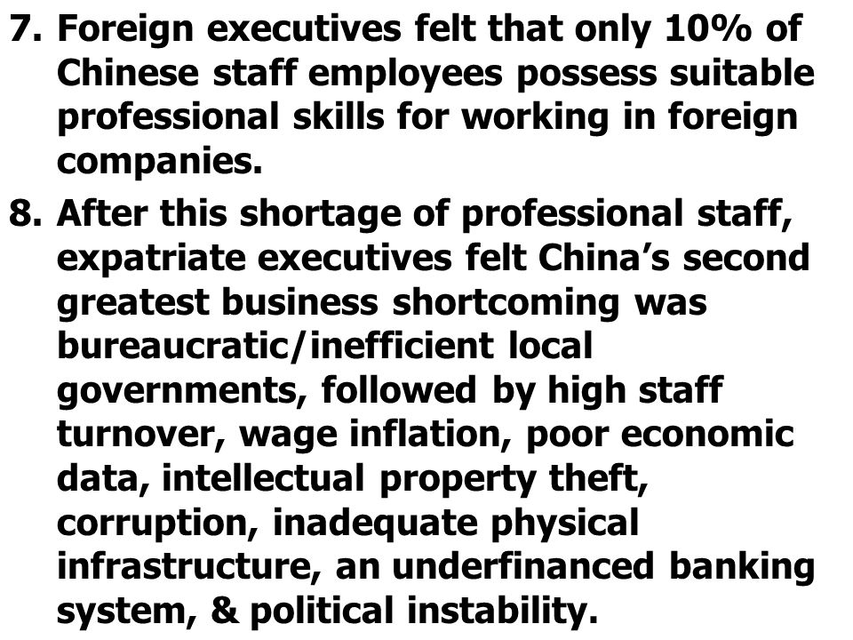 7.Foreign executives felt that only 10% of Chinese staff employees possess suitable professional skills for working in foreign companies.