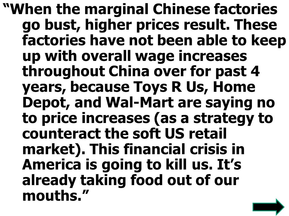 When the marginal Chinese factories go bust, higher prices result.