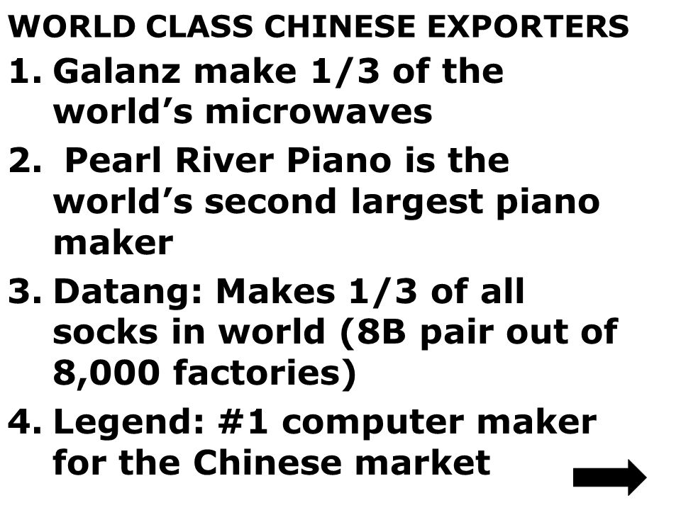 WORLD CLASS CHINESE EXPORTERS 1.Galanz make 1/3 of the world's microwaves 2.