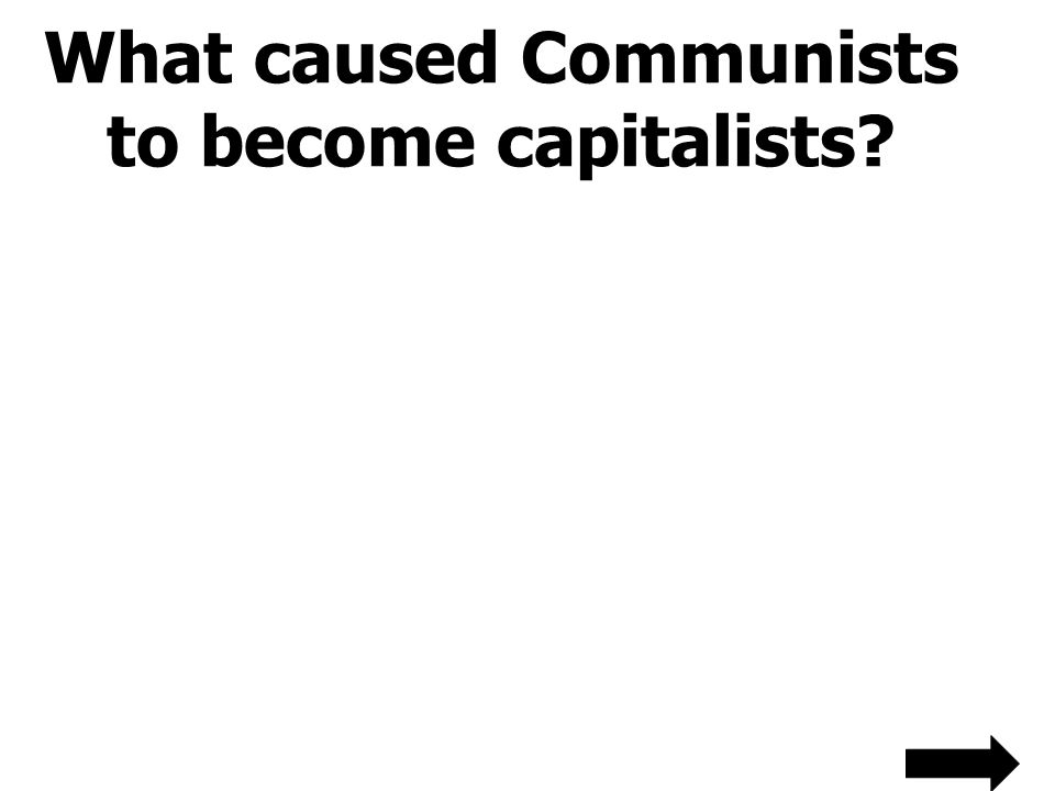 What caused Communists to become capitalists?