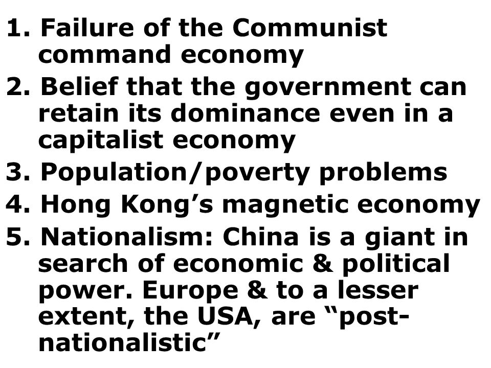 1. Failure of the Communist command economy 2.