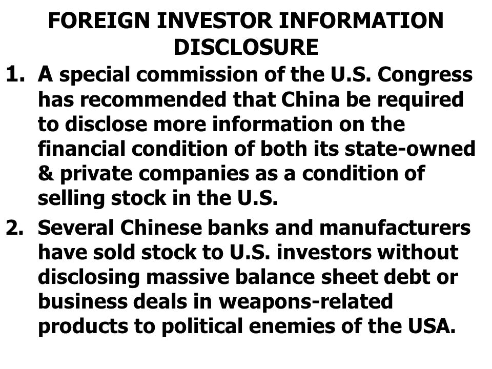 FOREIGN INVESTOR INFORMATION DISCLOSURE 1.A special commission of the U.S.