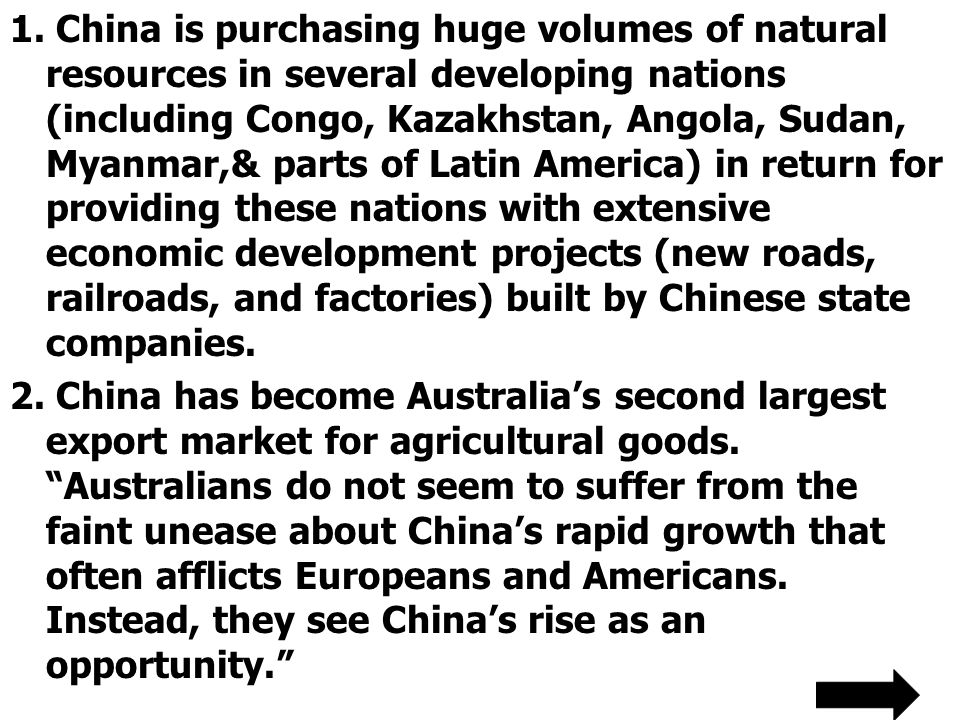 1. China is purchasing huge volumes of natural resources in several developing nations (including Congo, Kazakhstan, Angola, Sudan, Myanmar,& parts of