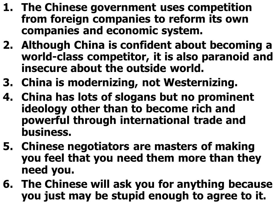 1.The Chinese government uses competition from foreign companies to reform its own companies and economic system.
