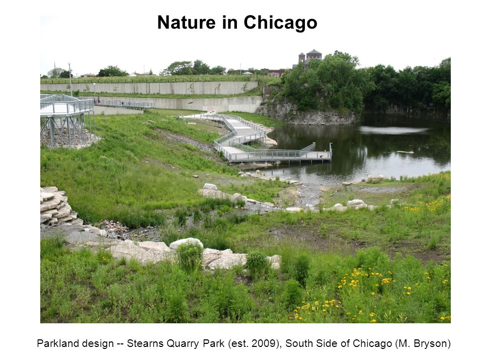 Parkland design -- Stearns Quarry Park (est. 2009), South Side of Chicago (M.