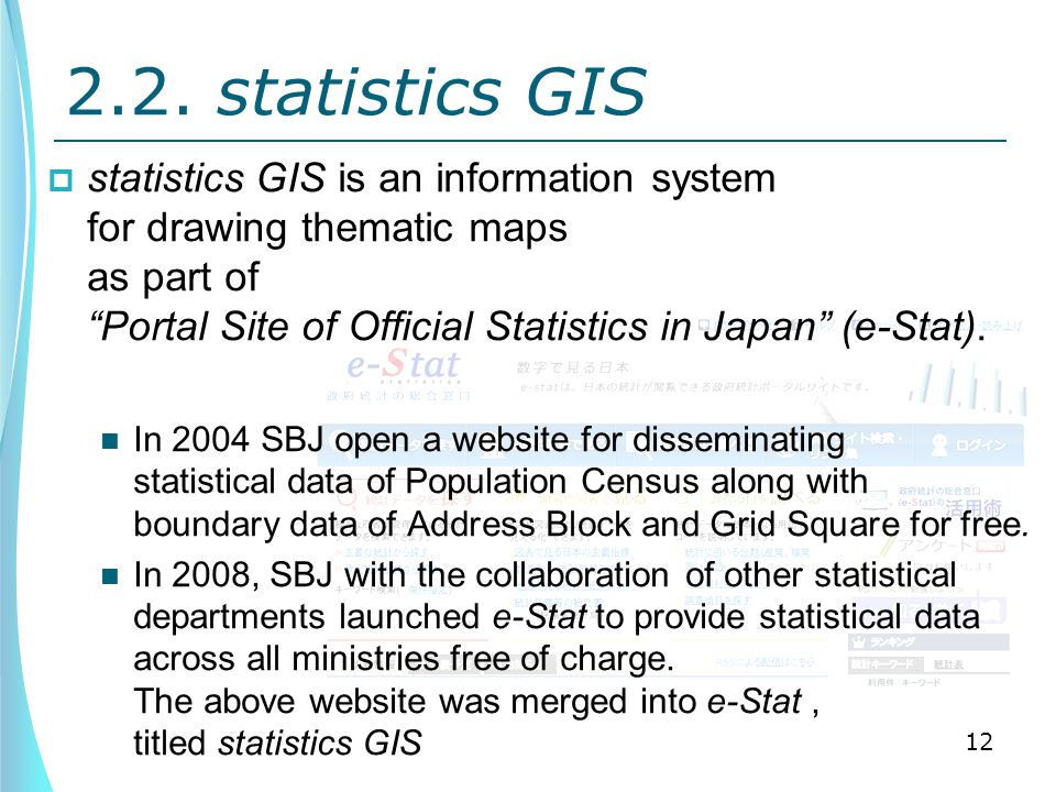 """2.2. statistics GIS  statistics GIS is an information system for drawing thematic maps as part of """"Portal Site of Official Statistics in Japan"""" (e-St"""