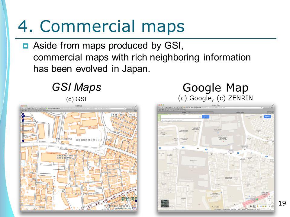 Google Map (c) Google, (c) ZENRIN 4.