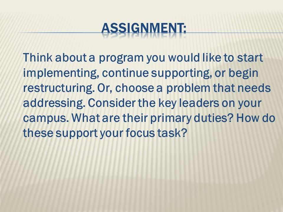 Think about a program you would like to start implementing, continue supporting, or begin restructuring.